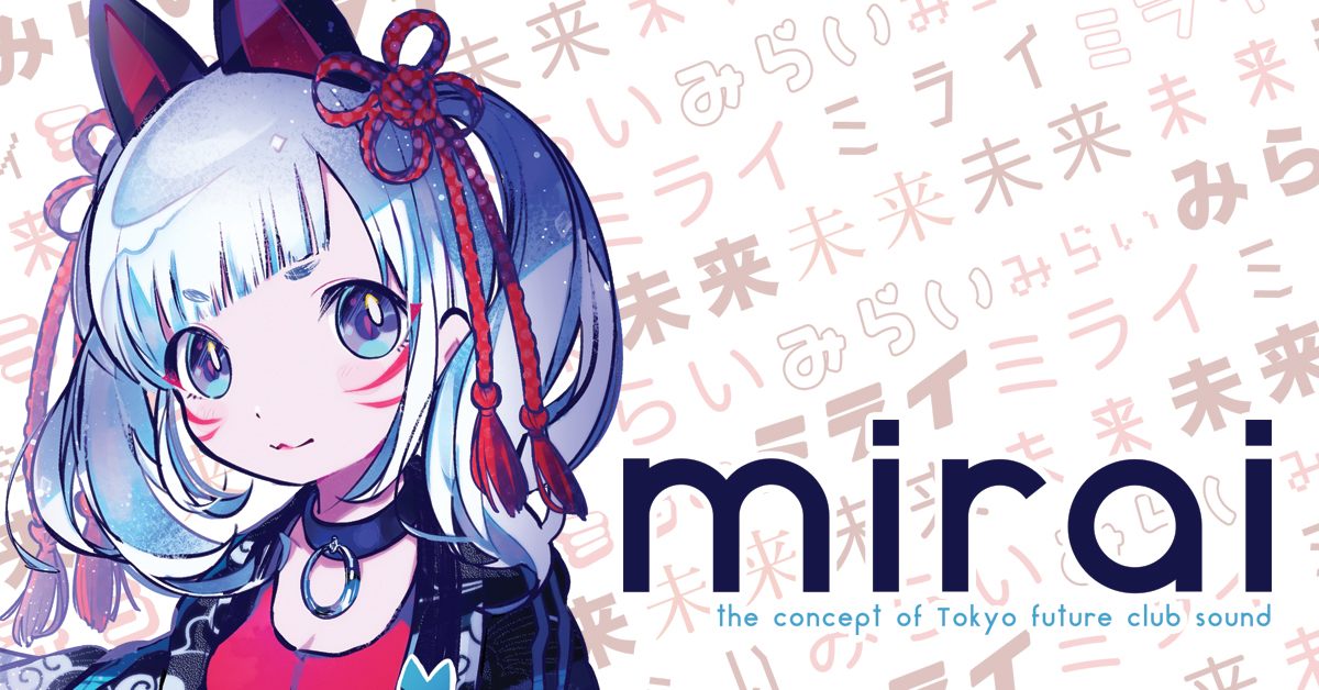 Introducing Mirai The Concept Of Tokyo Future Club Sound At The